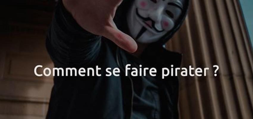 Le piratage informatique, c'est l'affaire de tous !