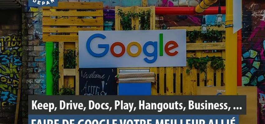 Google, Google, Google, ... une mine d'or pour tout un chacun